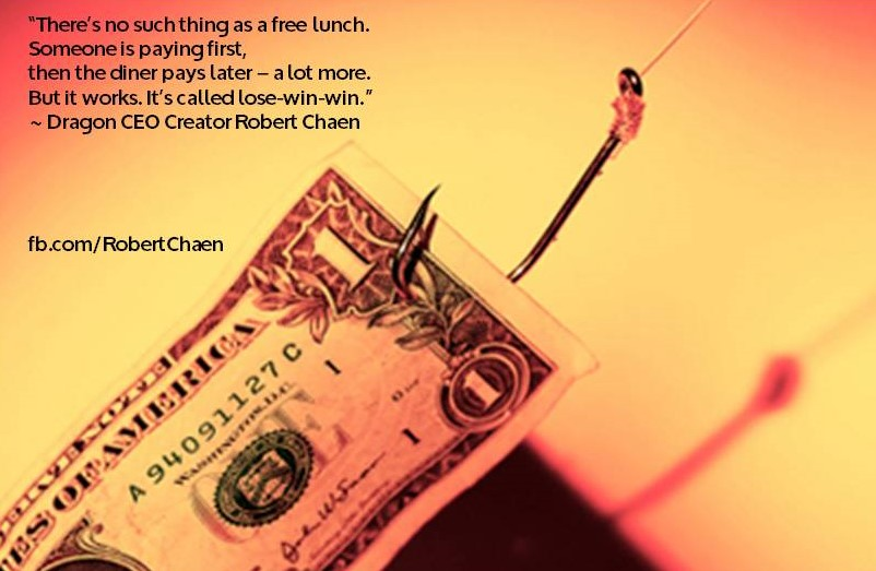 """There's no such thing as a free lunch. Someone is paying first…"""