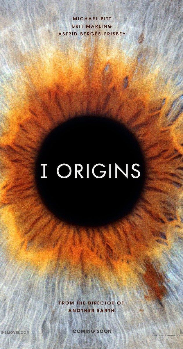 I Origins (2014) Film Review: Recognizing Soul Connections vs. Scientific Tests [Proof &Secrets]