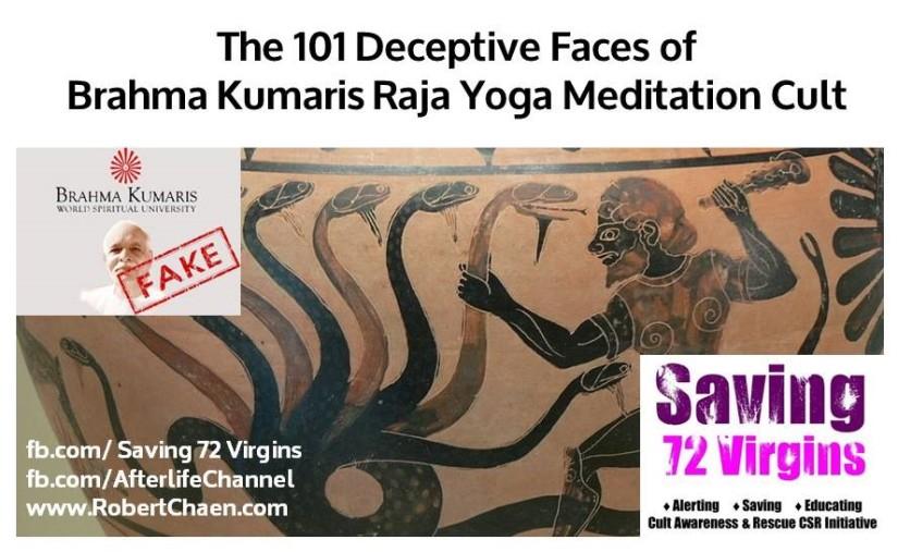 The 101 Deceptive Faces of Brahma Kumaris Raja Yoga MeditationCult