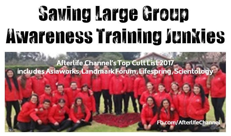 My CULT Confession: Landmark, Asiaworks, Lifespring & other Large Group Awareness Training & CharismaticCults