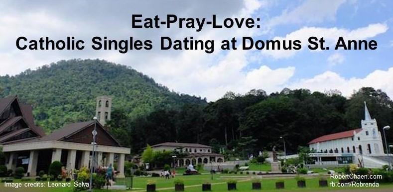 Eat-Pray-Love: Catholic Singles Dating at Domus St.Anne