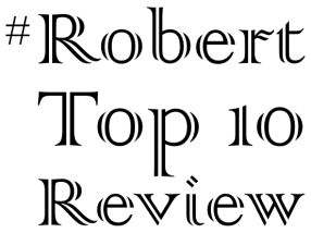 4.B #Robert Top 10 Review.png