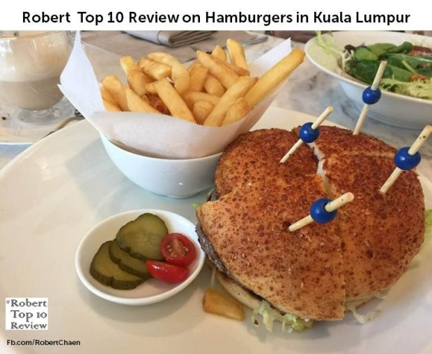 Robert top 10 review on hamburgers in kuala lumpur robert chaen