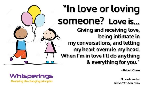 In love or loving someone. Love is giving and receiving love