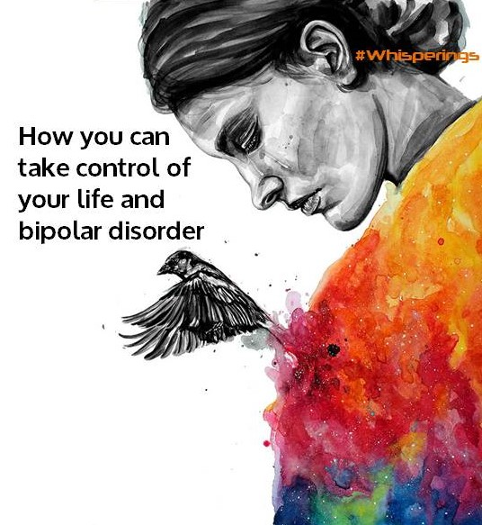 How you can take control of your life and bipolar disorder