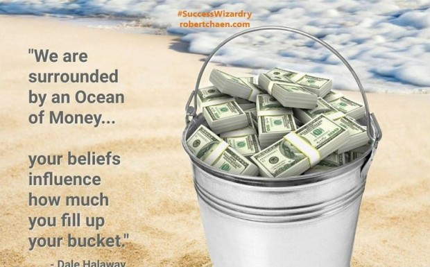 Your beliefs influence how much you fill up your bucket of money